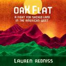 Oak Flat: A Fight for Sacred Land in the American West Audiobook