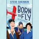 Born to Fly: The First Women's Air Race Across America Audiobook