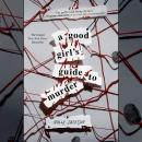 Good Girl's Guide to Murder, Holly Jackson