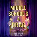Middle School's a Drag, You Better Werk! Audiobook