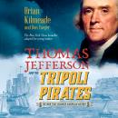 Thomas Jefferson and the Tripoli Pirates (Young Readers Adaptation) Audiobook