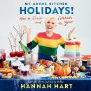 My Drunk Kitchen Holidays!: How to Savor and Celebrate the Year, Hannah Hart