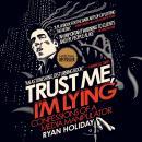 Trust Me, I'm Lying: Confessions of a Media Manipulator Audiobook