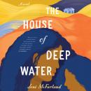 The House of Deep Water Audiobook