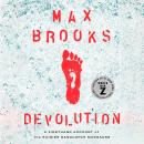 Devolution: A Firsthand Account of the Rainier Sasquatch Massacre, Max Brooks