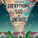 Everything Sad is Untrue: (a true story) Audiobook