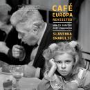 Café Europa Revisited: How to Survive Post-Communism Audiobook