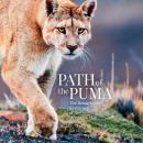 Path of the Puma: The Remarkable Resilience of the Mountain Lion, Joe Glickman, Jim Williams