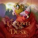 Unravel the Dusk Audiobook