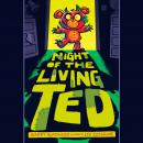 Night of the Living Ted Audiobook