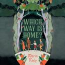 Which Way Is Home? Audiobook
