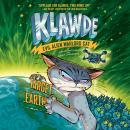 Klawde: Evil Alien Warlord Cat: Target: Earth #4 Audiobook
