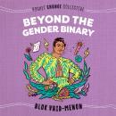 Beyond the Gender Binary Audiobook