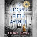 Lions of Fifth Avenue: A Novel, Fiona Davis