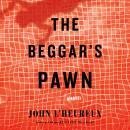 The Beggar's Pawn: A Novel Audiobook
