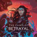 The Camelot Betrayal Audiobook
