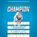 The Eighty-Dollar Champion: The True Story of a Horse, a Man, and an Unstoppable Dream Audiobook