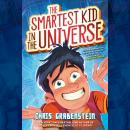 The Smartest Kid in the Universe Audiobook
