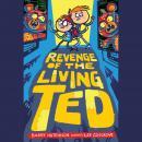 Revenge of the Living Ted Audiobook