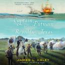 Captain Putnam for the Republic of Texas Audiobook