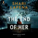 End of Her: A Novel, Shari Lapena