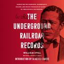 The Underground Railroad Records: Narrating the Hardships, Hairbreadth Escapes, and Death Struggles  Audiobook