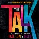 The Talk: Conversations about Race, Love & Truth Audiobook