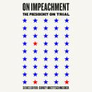 On Impeachment: The Presidency on Trial Audiobook