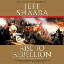 Rise to Rebellion: A Novel of the American Revolution Audiobook