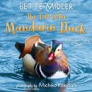 The Tale of the Mandarin Duck: A Modern Fable Audiobook