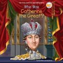 Who Was Catherine the Great? Audiobook