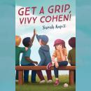 Get a Grip, Vivy Cohen! Audiobook