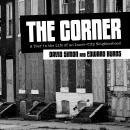 The Corner: A Year in the Life of an Inner-City Neighborhood Audiobook