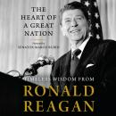 The Heart of a Great Nation: Timeless Wisdom from Ronald Reagan Audiobook