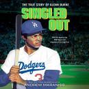 Singled Out: The True Story of Glenn Burke Audiobook