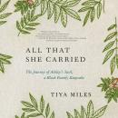 All That She Carried: The Journey of Ashley's Sack, a Black Family Keepsake Audiobook