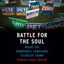Battle for the Soul: Inside the Democrats' Campaigns to Defeat Trump Audiobook