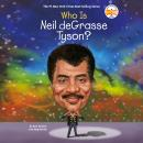 Who Is Neil deGrasse Tyson? Audiobook