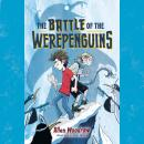 The Battle of the Werepenguins Audiobook