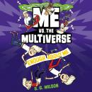 Me vs. the Multiverse: Enough About Me Audiobook