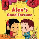Alex's Good Fortune Audiobook