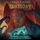 Wingfeather Tales: Seven Thrilling Stories from the World of Aerwiar Audiobook
