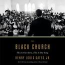 The Black Church: This Is Our Story, This Is Our Song Audiobook