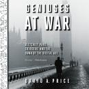 The Geniuses at War: Bletchley Park, Colossus, and the Dawn of the Digital Age Audiobook