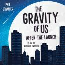 The Gravity of Us: After the Launch Audiobook