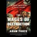 The Wages of Destruction: The Making and Breaking of the Nazi Economy Audiobook