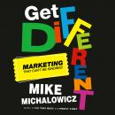 Get Different: Marketing That Can't Be Ignored! Audiobook
