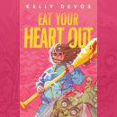 Eat Your Heart Out Audiobook