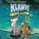 Klawde: Evil Alien Warlord Cat: Revenge of the Kitten Queen #6 Audiobook