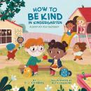 How to Be Kind in Kindergarten: A Book for Your Backpack Audiobook